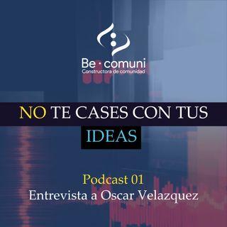 Entrevista a Oscar Velazquez Podcast Oficial Becomuni