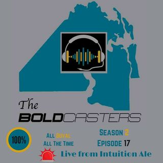 The Boldcasters - Season 2 - Episode 17 -Live at Intuition Remix
