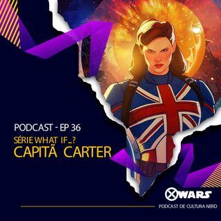 XWARS #36 Série What If - Capitã Carter