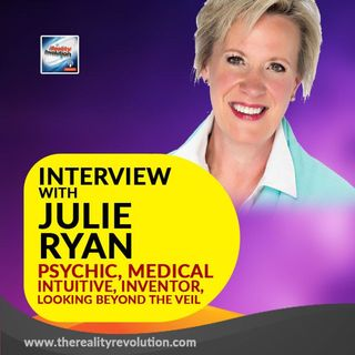 Interview with Julie Ryan - Psychic, Inventor & Medical Intuitive Looking Beyond The Veil