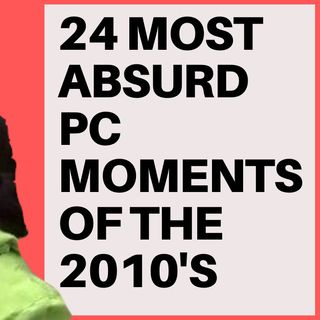 24 MOST ABSURD PC MOMENTS OF THE 2010'S REVIEWED