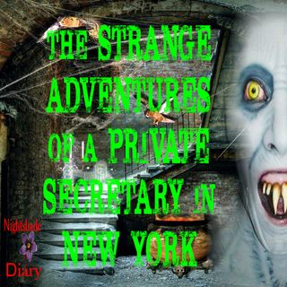 The Strange Adventures of a Private Secretary in New York | Podcast