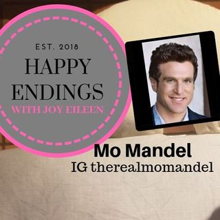 Happy Endings with Joy Eileen: Mo Mandel