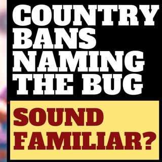 COUNTRY BANS NAMING THE 'BUG' - SOUNDS FAMILIAR