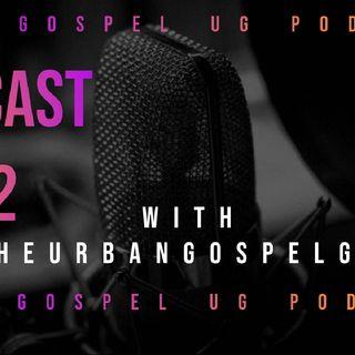 UrbanGospel Ug Podcast #2 Trailer