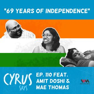 Ep. 110: 69 Years of Independence