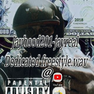 Jayhood201-jayreal Dedicated Freestyle.wav