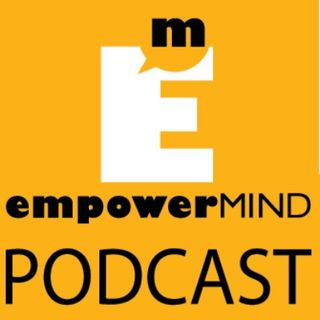 EmpowerMind Podcast