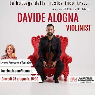 La bottega della Musica incontra... Davide Alogna Violinist