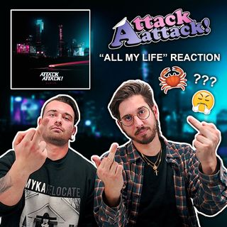 "Attack Attack! - ""All My Life"" (ROOMMATES REACT).. WHERE IS THE CRABCORE!"