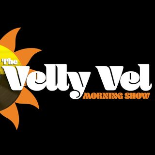 VELLY VEL MORNING SHOW