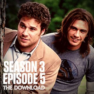 The Download - S3 E5: Pineapple Express