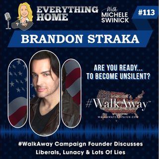 113: #WalkAway Campaign Founder Brandon Straka - Liberals, Lunacy & Lots Of Lies
