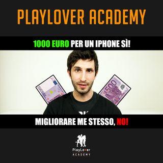 98 - 700 euro per un Iphone sì! Migliorare me stesso no!