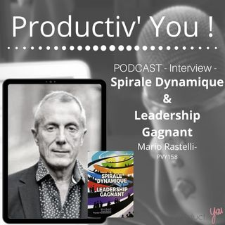 Spirale dynamique et Leadership Gagnant avec Mario Rastelli
