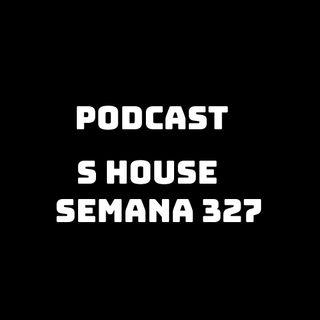 S House  Semana 327