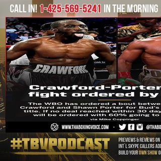 ☎️Terence Crawford vs. Shawn Porter Ordered By The WBO🔥Porter DELETES POST Does He Want The Fight❓