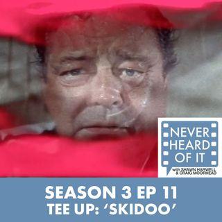 Season 3 Ep 11 - Tee Up: 'Skidoo'