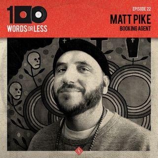 Matt Pike, booking agent