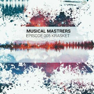 Musical Masters Session's EP 005 BY Krasket