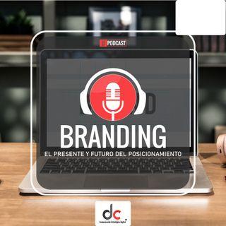 Branding: el presente y futuro del posicionamiento.