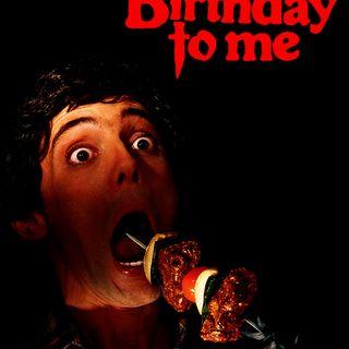 Happy Birthday to me, Happy Birthday...