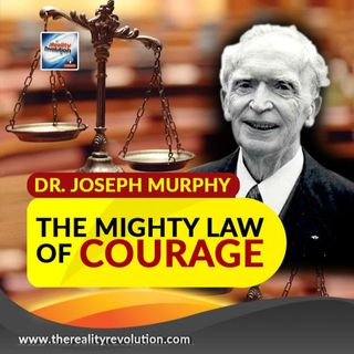Dr. Joseph Murphy The Mighty Law Of Courage