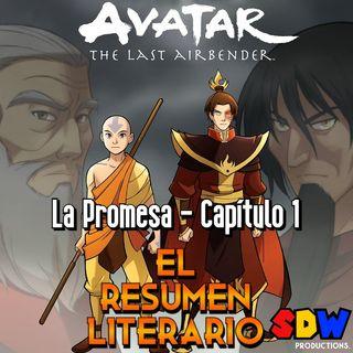 """Avatar: La Leyenda De Aang """"La Promesa"""" - Capítulo 1"""