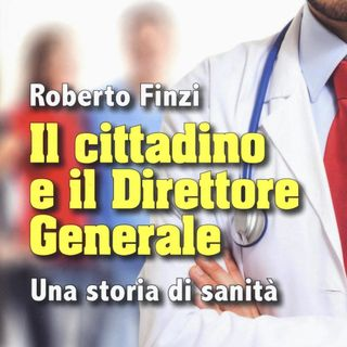 """Roberto Finzi """"Il cittadino e il direttore generale"""""""