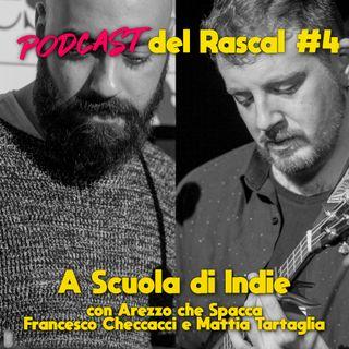 A Scuola di Indie - con Arezzo che Spacca (Mattia Tartaglia e Francesco Checcacci)