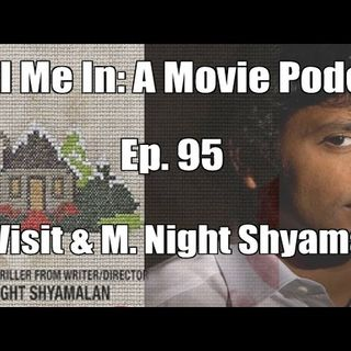 Ep. 95: The Visit & M. Night Shyamalan