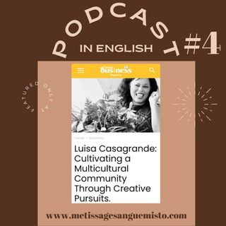 Cultivating a Multicultural Community Through Creative Pursuits Ep. #4