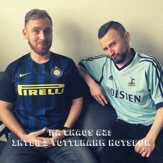 Na Chaos #2: Inter i Tottenham