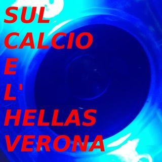 Sul calcio e l'Hellas Verona