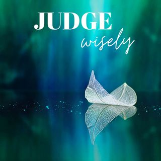 Judge Wisely —with lake waves