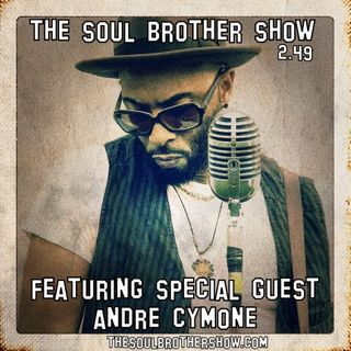 The Soul Brother Show Featuring Andre Cymone