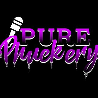 Pure Phuckery The Podcast