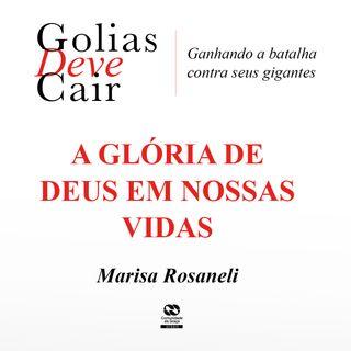 A GLÓRIA DE DEUS EM NOSSA VIDA  // pra. Marisa Rosaneli