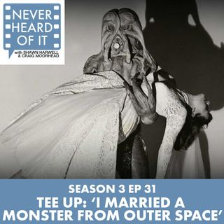 "Season 3 Ep 31 - Tee Up: ""I Married a Monster from Outer Space"""