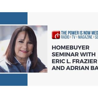 Homebuyer Seminar with Eric L. Frazier and Adrian Bates