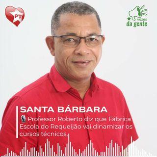 Professor Roberto diz que Fábrica Escola do Requeijão vai dinamizar os cursos técnicos de Santa Bárbara