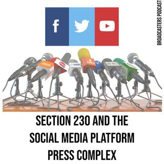 Section 230 and the (Social Media) Platform Press Complex BP052920-124