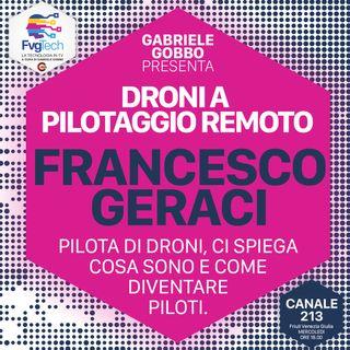 07 – Droni a pilotaggio remoto. Ospite Francesco Geraci
