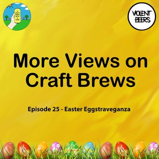 Episode 25 - Easter Eggstraveganza