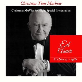 CHRISTMAS MUVIES SPOTLIGHT SPECIAL EDITION WITH A VERY SPECIAL GUEST ED ASNER