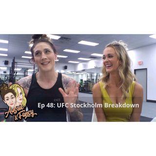 Ep 48: UFC Stockholm Aussie and Fancy Breakdown