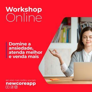 Workshop - Domine a ansiedade, atenda melhor aos seus clientes e venda mais