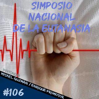 Episodio 106 - Simposio Nacional De La Eutanasia