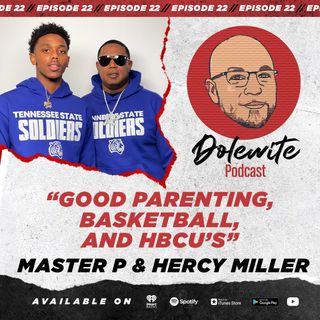 Good Parenting, Basketball, and HBCUs with Master P and Hercy Miller