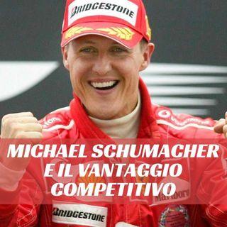 Michael Schumacher e il vantaggio competitivo